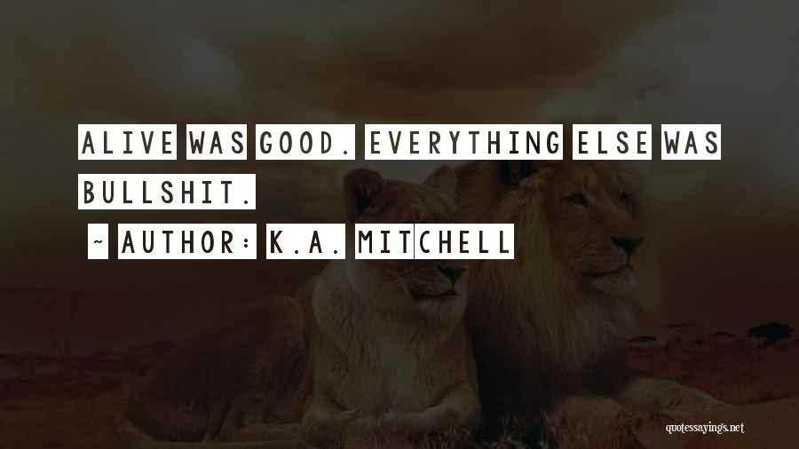 K.A. Mitchell Quotes 1830844