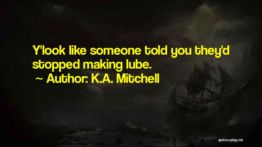 K.A. Mitchell Quotes 1894759