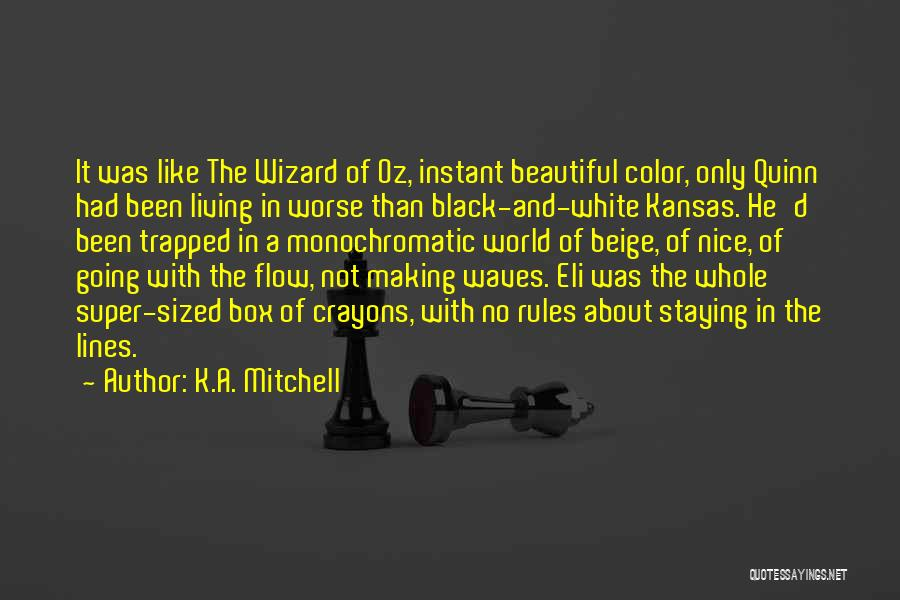 K.A. Mitchell Quotes 1934427