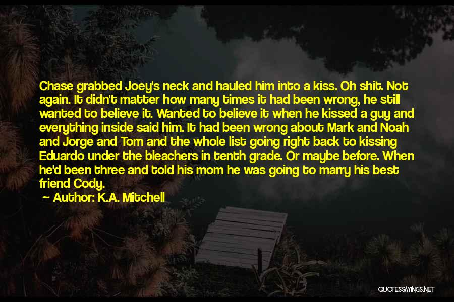 K.A. Mitchell Quotes 1945251