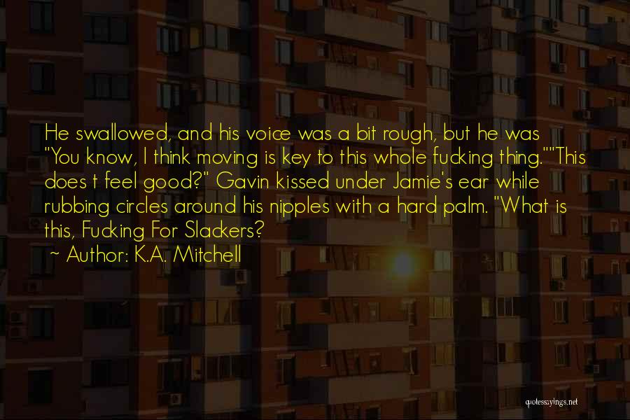 K.A. Mitchell Quotes 254207