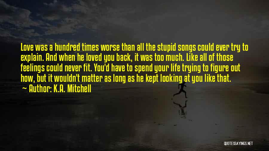 K.A. Mitchell Quotes 705165