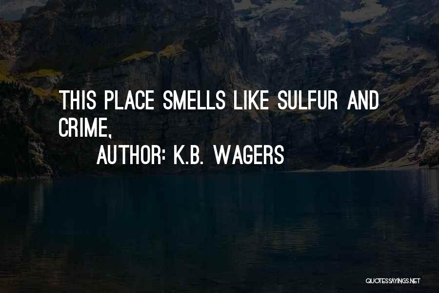 K.B. Wagers Quotes 859045
