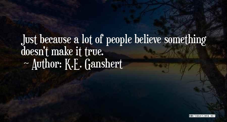 K.E. Ganshert Quotes 204344