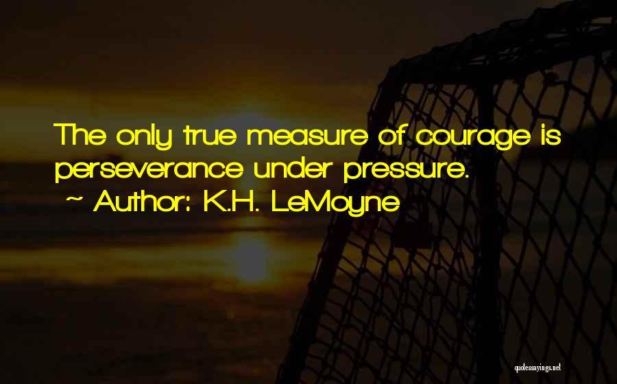 K.H. LeMoyne Quotes 408123