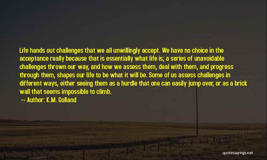 K.M. Golland Quotes 1042377