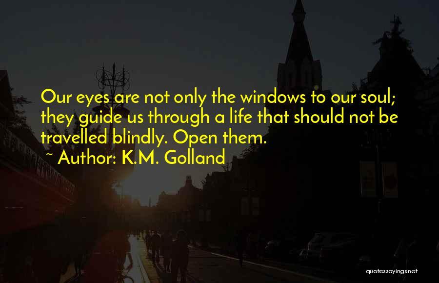 K.M. Golland Quotes 1130625
