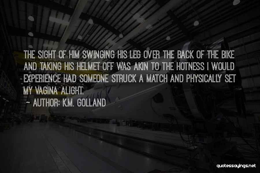 K.M. Golland Quotes 1224614