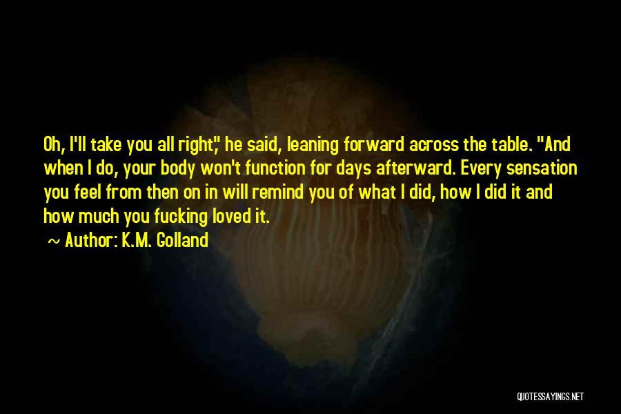 K.M. Golland Quotes 1562777