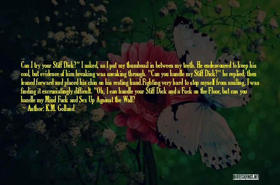 K.M. Golland Quotes 1604159
