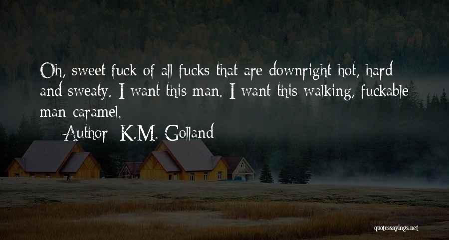 K.M. Golland Quotes 1687194