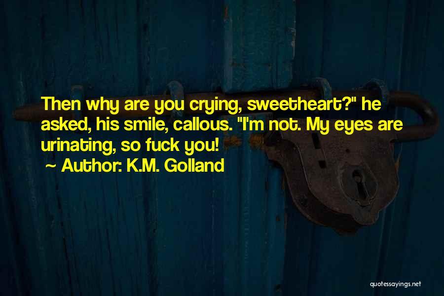 K.M. Golland Quotes 2050713