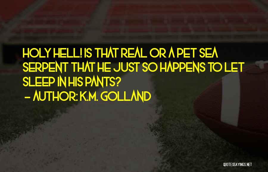 K.M. Golland Quotes 2129547