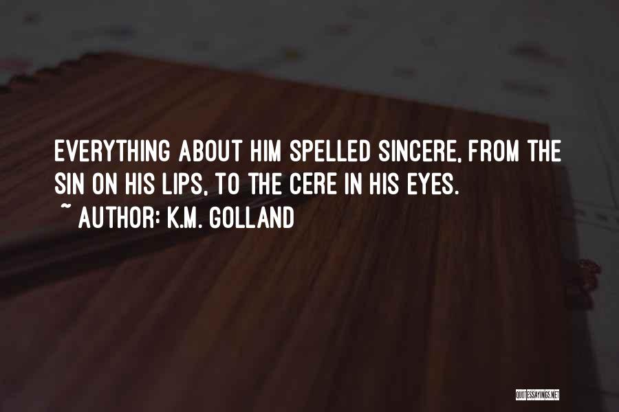 K.M. Golland Quotes 291060