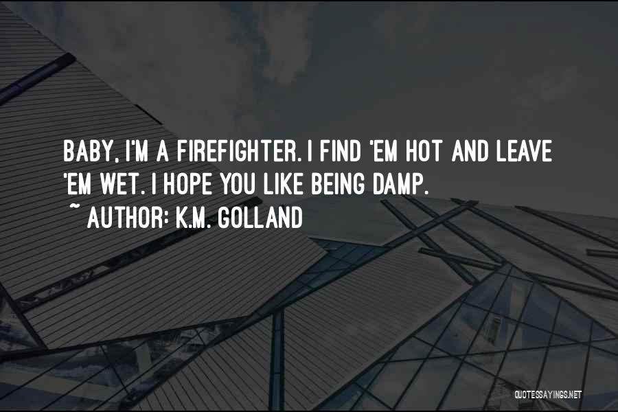 K.M. Golland Quotes 522782