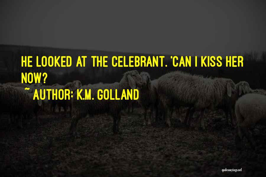 K.M. Golland Quotes 528393