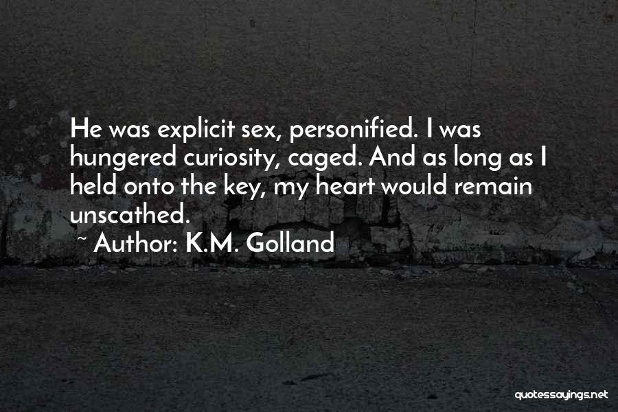 K.M. Golland Quotes 529256