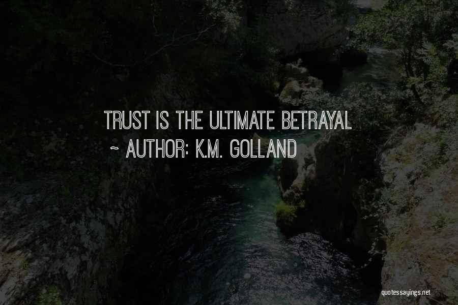 K.M. Golland Quotes 611524