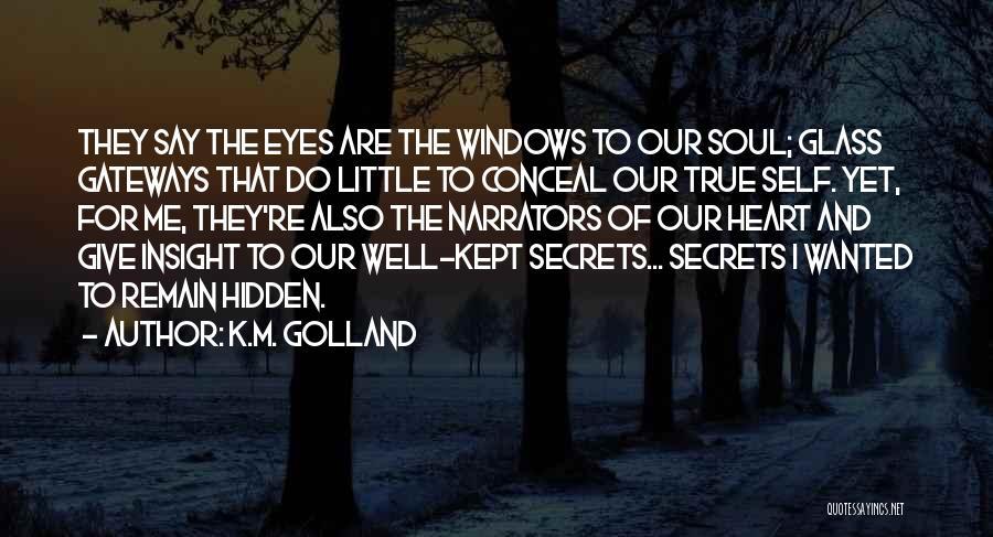 K.M. Golland Quotes 663958