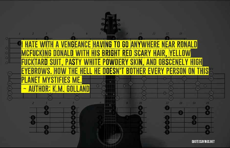 K.M. Golland Quotes 720919