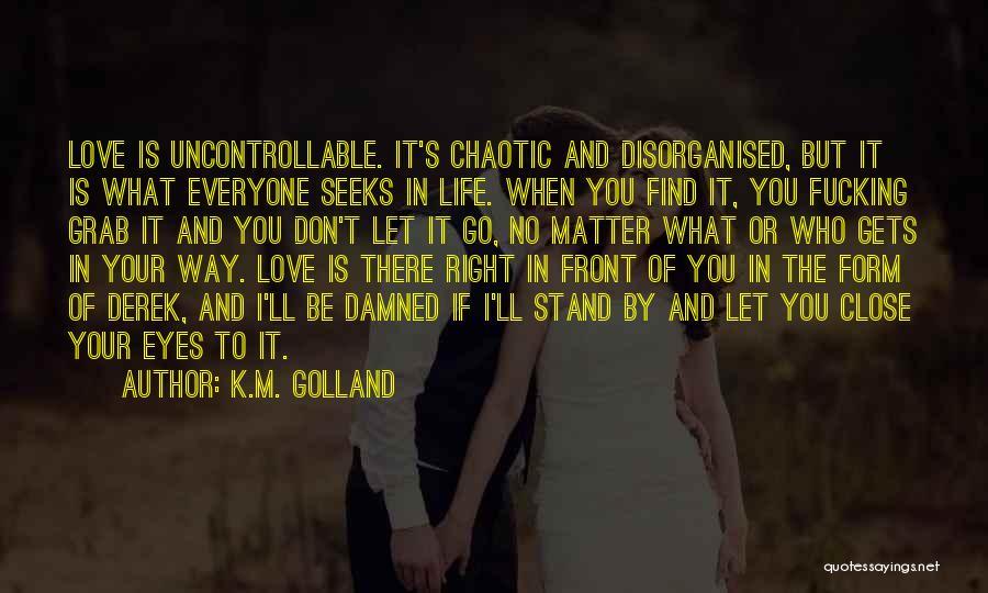 K.M. Golland Quotes 728637