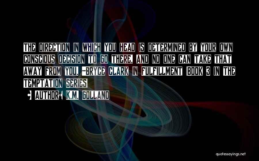 K.M. Golland Quotes 894810