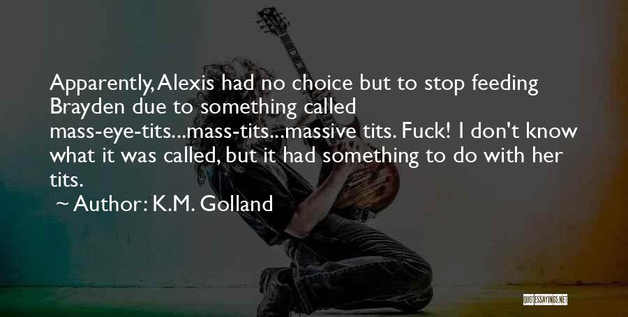 K.M. Golland Quotes 916104