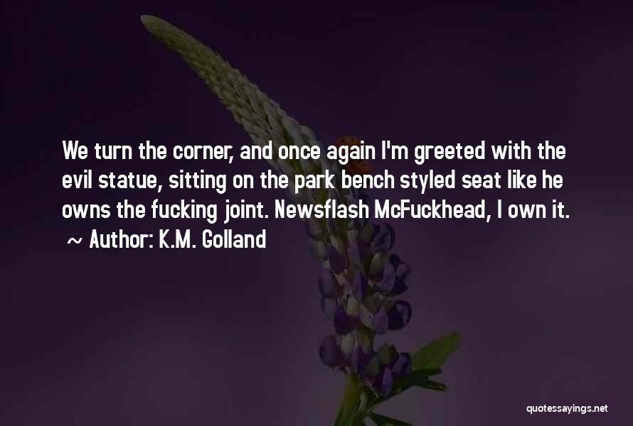 K.M. Golland Quotes 947358