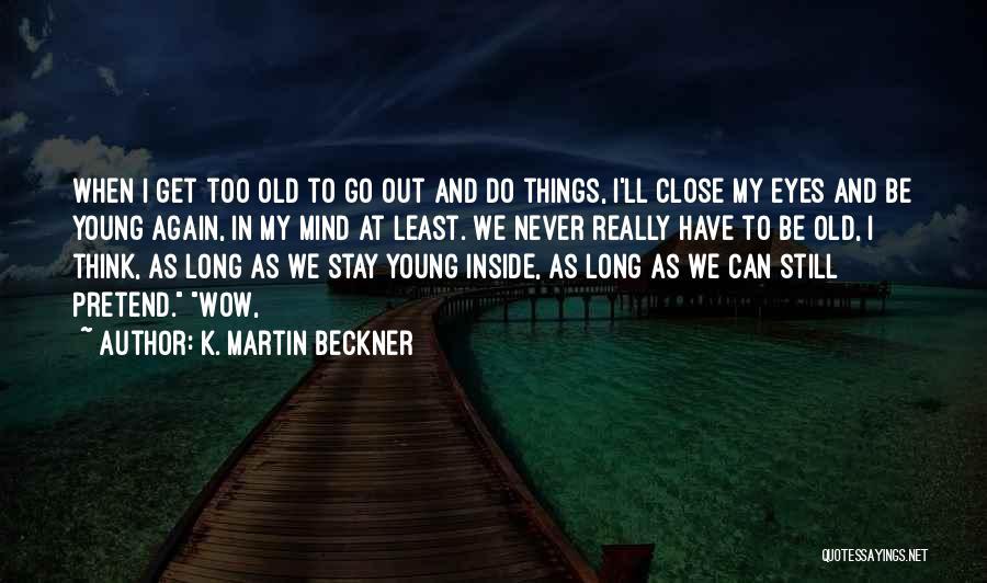 K. Martin Beckner Quotes 1038110