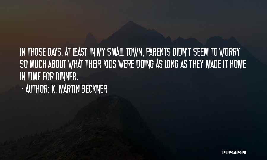 K. Martin Beckner Quotes 1084006