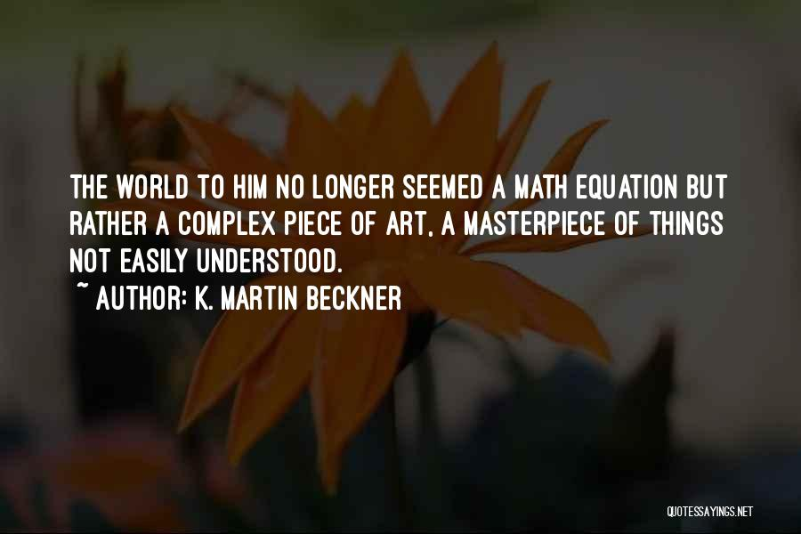K. Martin Beckner Quotes 1111040