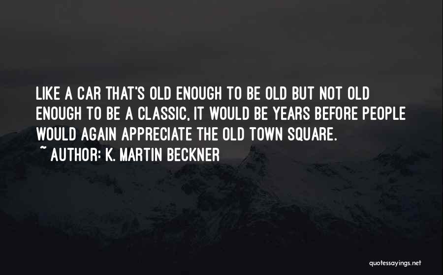 K. Martin Beckner Quotes 117868