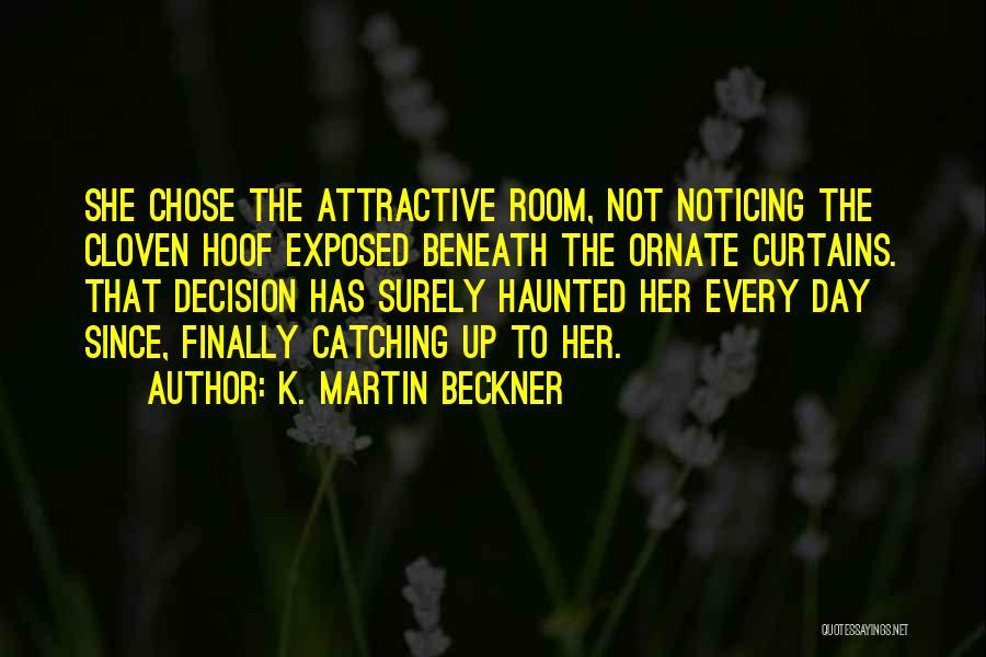 K. Martin Beckner Quotes 1315699