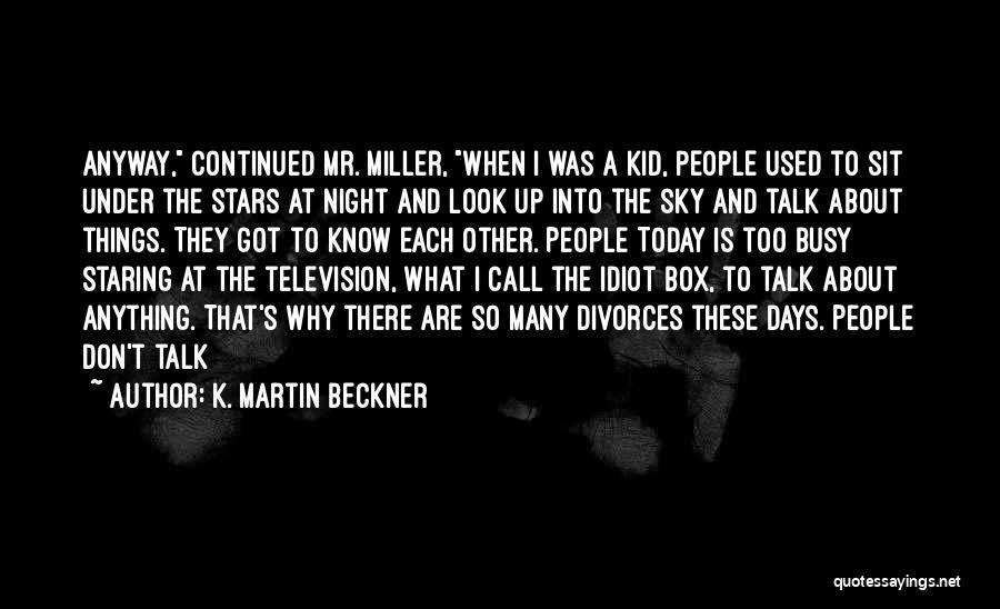 K. Martin Beckner Quotes 137206
