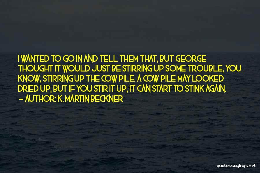 K. Martin Beckner Quotes 1447989