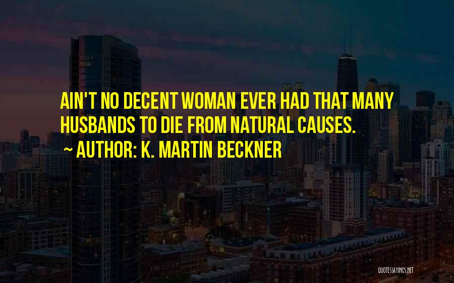 K. Martin Beckner Quotes 1496289