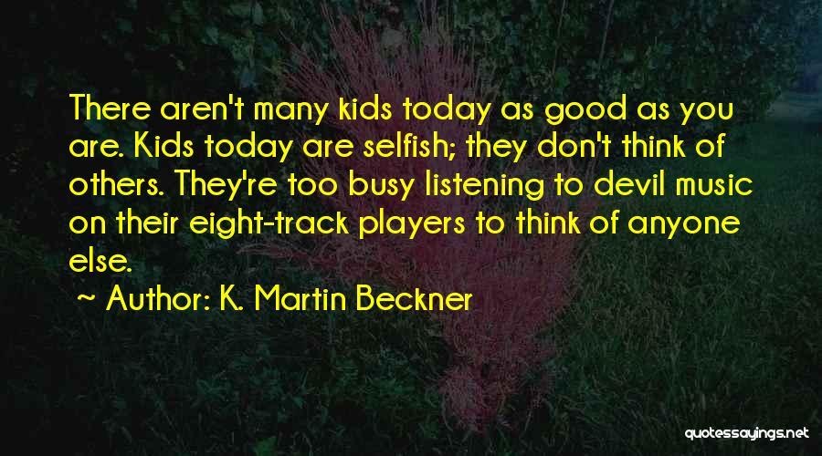 K. Martin Beckner Quotes 1704455