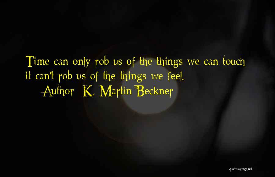 K. Martin Beckner Quotes 171055