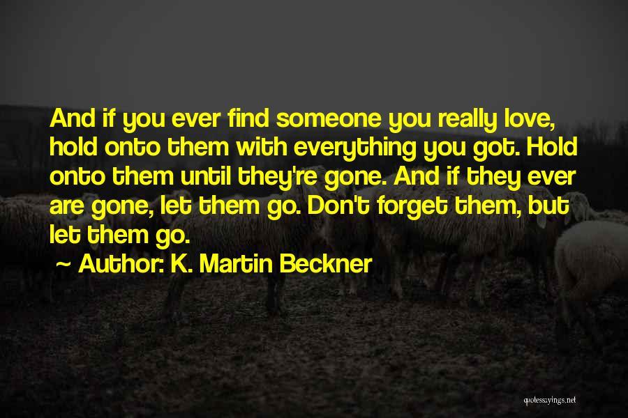 K. Martin Beckner Quotes 1758395