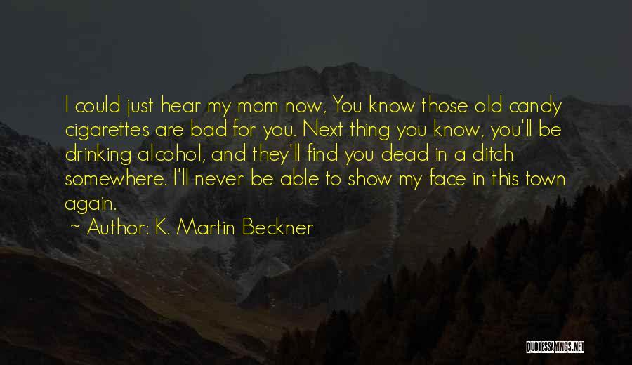 K. Martin Beckner Quotes 2071165