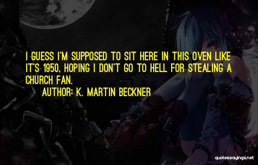 K. Martin Beckner Quotes 215869