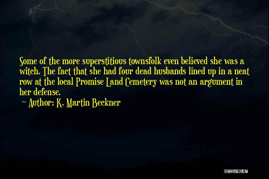 K. Martin Beckner Quotes 416065