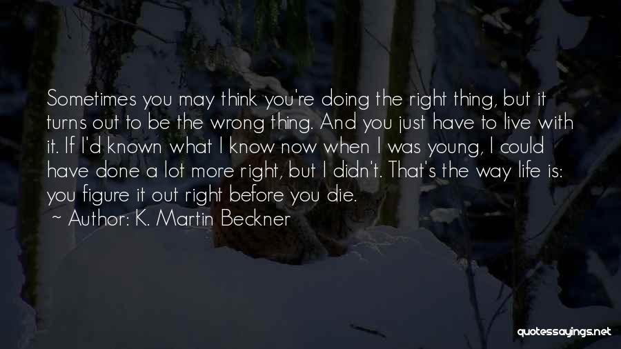 K. Martin Beckner Quotes 499766
