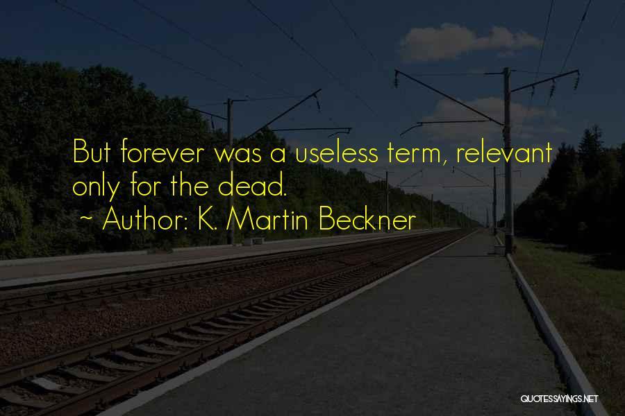K. Martin Beckner Quotes 508827