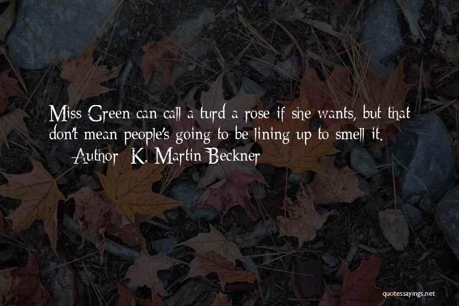 K. Martin Beckner Quotes 548064