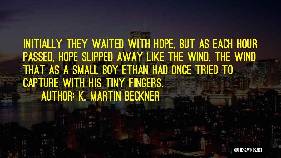 K. Martin Beckner Quotes 565963