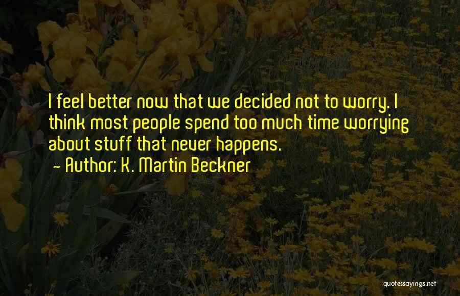 K. Martin Beckner Quotes 870103
