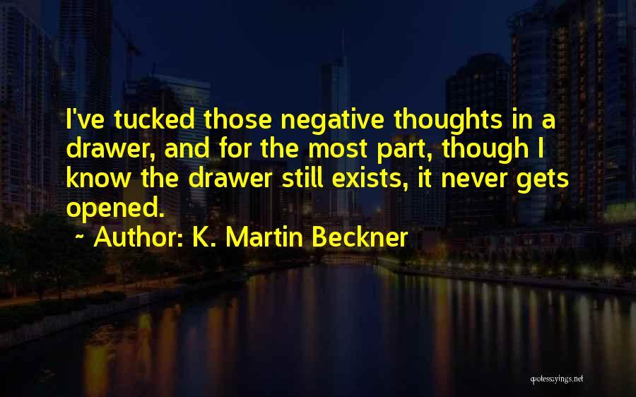 K. Martin Beckner Quotes 981089