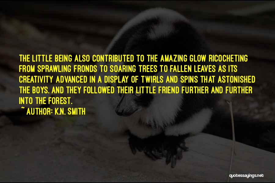 K.N. Smith Quotes 760937