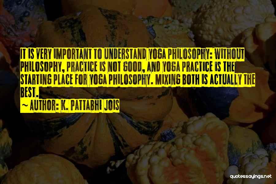 K. Pattabhi Jois Quotes 1036189